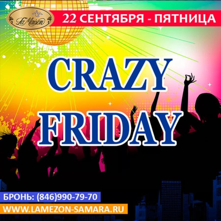 22/09 CRAZY FRIDAY